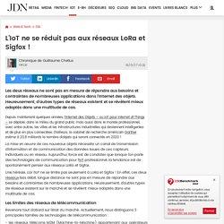 L'IoT ne se réduit pas aux réseaux LoRa et Sigfox !
