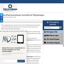 The iPad accessory tool kit for Physicians