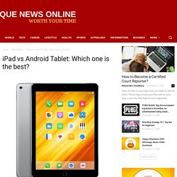 iPad vs Android Tablet: Which one is the best?