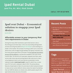 Ipad rent Dubai – Economical solution to stopgap your Ipad desires
