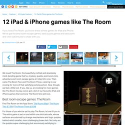 12 iPad & iPhone games like The Room