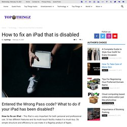 How to fix an iPad that is disabled - TopThingz