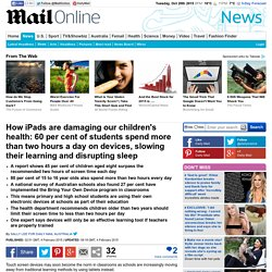 How iPads are damaging our children's health