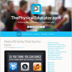 iPads in PE: So You Think You Can Dance