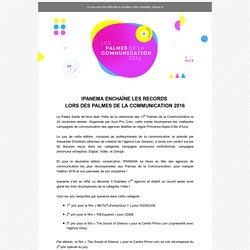 IPANEMA ENCHAÎNE LES RECORDS LORS DES PALMES DE LA COMMUNICATION 2016