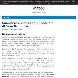 Simulacro e iperrealtà: Il pensiero di Jean Baudrillard - Mazed
