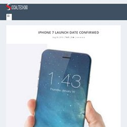 iPhone 7 Launch Date Confirmed