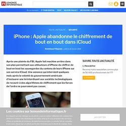 iPhone : Apple abandonne le chiffrement de bout en bout dans iCloud