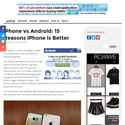 iPhone vs Android: 15 Reasons iPhone is Better