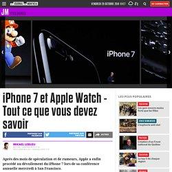 iPhone 7 et Apple Watch - Tout ce que vous devez savoir