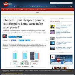 iPhone 8 : plus d'espace pour la batterie grâce à une carte mère superposée ? - ZDNet