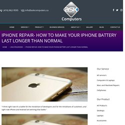 Iphone Repair- How to Make Your IPhone Battery Last Longer than Normal - Ask Computers