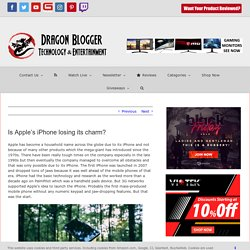 Is Apple's iPhone losing its charm? - Dragon Blogger Technology
