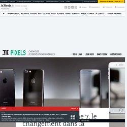 On a testé… l'iPhone7, le changement dans la continuité