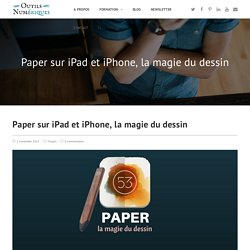 Paper sur iPad et iPhone, la magie du dessin - Les Outils Numériques