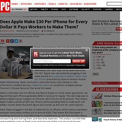 Does Apple Make $30 Per iPhone for Every Dollar it Pays Workers to Make Them?