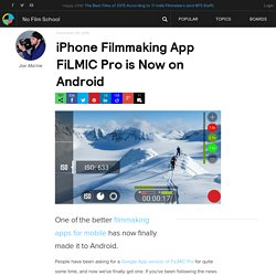 iPhone Filmmaking App FiLMIC Pro is Now on Android