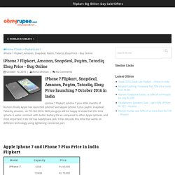 iPhone 7 Flipkart, Amazon, Snapdeal, Paytm, Apple iphone - Online