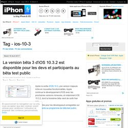 Tag - ios-10-3 - iPhone 7, 6s, iPad et Apple Watch : blog et actu par iPhon.fr
