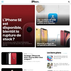 iPhone 4, iPad, iPod Touch : le blog iPhon.fr