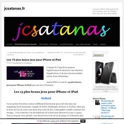 Les 15 plus beaux jeux pour iPhone et iPad - jcsatanas.frjcsatanas.fr