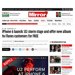 iPhone 6 launch: U2 storm stage and offer new album to iTunes customers for FREE
