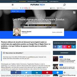 Les iPhone menacés par le spyware Exodus