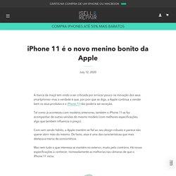 iPhone 11 é o novo menino bonito da Apple – ISELL & REPAIR
