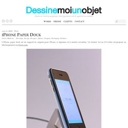 Dessine moi un objet & Blog Archive & Iphone and Itouch paper stand / dock