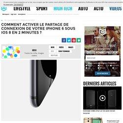 iPhone 6 : tout savoir sur le partage de connexion sous iOS 8