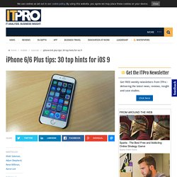 iPhone 6/6 Plus tips: 30 top hints for iOS 9