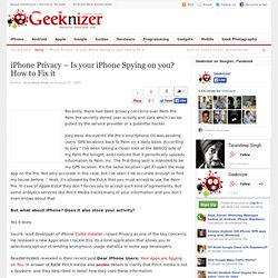 iPhone Privacy – Is your iPhone Spying on you? How to Fix it
