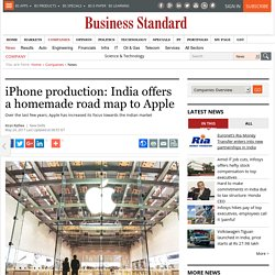 iPhone production: India offers a homemade road map to Apple