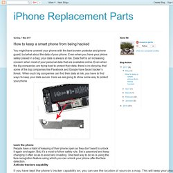 iPhone Replacement Parts : How to keep a smart phone from being hacked