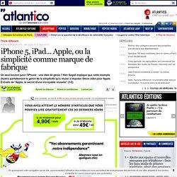 iPhone 5, iPad... Apple, ou la simplicité comme marque de fabrique