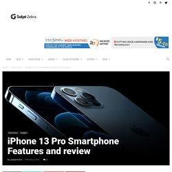 iPhone 13 Pro Smartphone Features and review