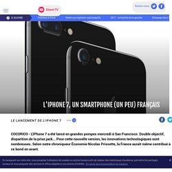 L'iPhone 7, un smartphone (un peu) français - LCI