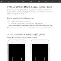 iPhone, iPad tai iPod touch ei vastaa tai mene päälle - Apple-tuki