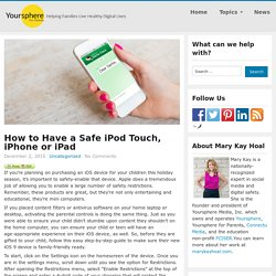 How to Have a Safe iPod Touch, iPhone or iPad - Yoursphere for Parents