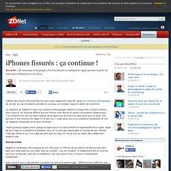 iPhones fissurés : ça continue ! - Actualités - ZDNet.fr