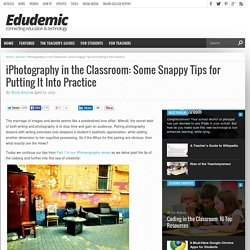 iPhotography in the Classroom: Some Snappy Tips for Putting It Into Practice