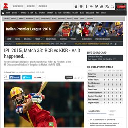 IPL 2015, Match 33: RCB vs KKR - As it happened...