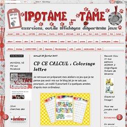 IPOTÂME ....TÂME: CP CE CALCUL : Coloriage lettre