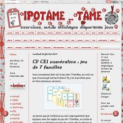 IPOTÂME ....TÂME: CP CE1 numération : jeu de 7 familles