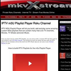 IPTV m3u Playlist Player Roku Channel