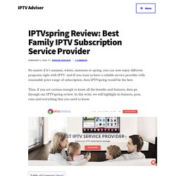 IPTVspring Review: Best Family IPTV Subscription Service Provider - IPTV Adviser