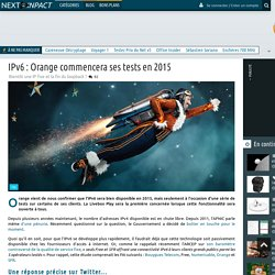 IPv6 : Orange commencera ses tests en 2015