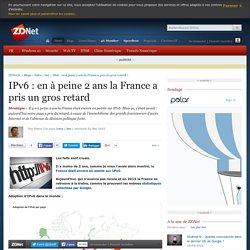 IPv6 : en à peine 2 ans la France a pris un gros retard - ZDNet