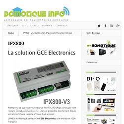 IPX800 : Une carte relais IP polyvalente la Domotique
