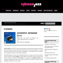 Sylvain Rifflet - Jon Irabagon - Rebellion(s) - chronique sur Citizen Jazz